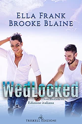 WedLocked: Edizione italiana (PresLocke Vol. 3)