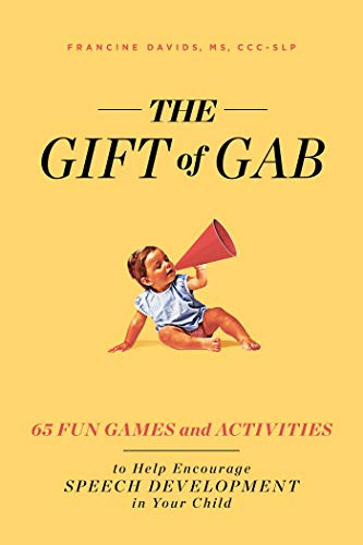 Compare Textbook Prices for The Gift of Gab: 65 Fun Games and Activities to Help Encourage Speech Development in Your Child  ISBN 9781982139858 by Davids, Francine