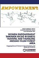 Women Empowerment Through Micro Business Training and Financing Around Kilum Forest Area