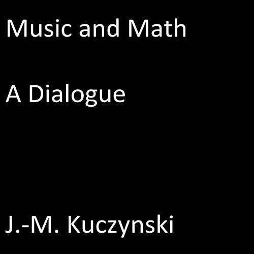 Music and Math: A Dialogue audiobook cover art
