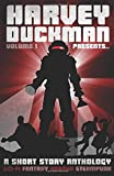 Harvey Duckman Presents... Volume 1: (A Collection of Sci-Fi, Fantasy, Steampunk and Horror Short Stories)