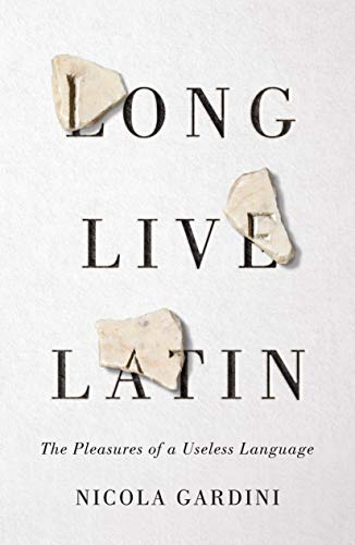 Compare Textbook Prices for Long Live Latin: The Pleasures of a Useless Language  ISBN 9780374284527 by Gardini, Nicola,Portnowitz, Todd