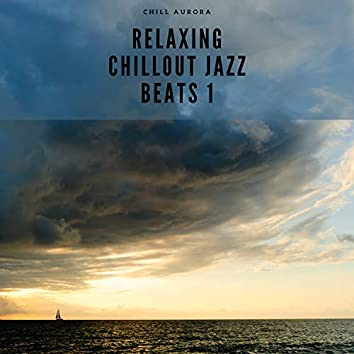 Relaxing Chillout Jazz Beats 1
