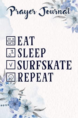 Prayer Journal Eat Sleep SurfSkate Repeat Raglan Baseball Nice: Christian Planner, Bible Study Tools,For Women, Daily Prayer Journal, Faith Based Gifts