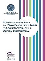 Normas Mínimas Para la Protección de la Niñez y Adolescencia en la Acción Humanitaria (Humanitarian Standards)