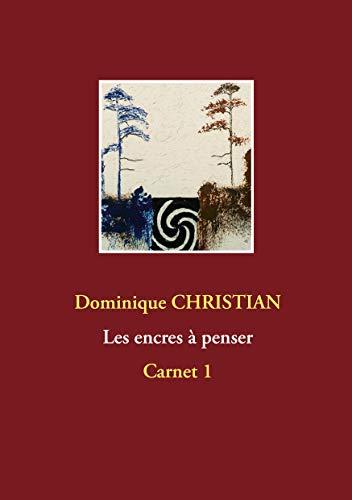 Encres à penser: Carnet 1 (French Edition)