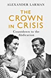 The Crown in Crisis: Countdown to the Abdication (English Ed