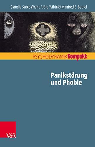 Panikstörung und Phobie (Psychodynamik kompakt)