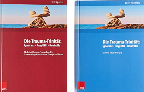 Die Trauma-Trinität: Ignoranz - Fragilität - Kontrolle. Buchpaket dt.: Die Entwicklung des Traumabegriffs/Traumabedingte Dissoziation: Konzept und Fakten. Enaktive Traumatherapie