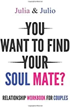 Relationship workbook for couples: Would you like to meet your soul mate? In these pages, you will discover the deepest reasons that can hinder the realization of your dream.
