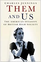 Them And Us: The American Invasion of British High Society