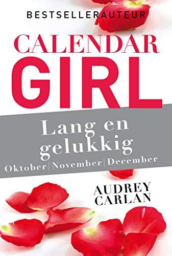 Lang en gelukkig - oktober/november/december (Calendar Girl Book 4) (Dutch Edition)