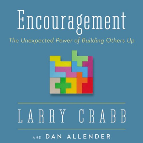 Encouragement Audiobook By Dr./Dr. Dr. Dan Allender,                                                                                        Dr. Larry Crabb cover art