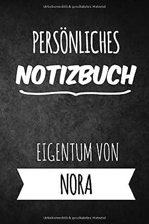 Nora Notizbuch: Persönliches Notizbuch für Nora | Geschenk & Geschenkidee | Eigenes Namen Notizbuch | Notizbuch mit 120 Seiten (Liniert) - 6x9