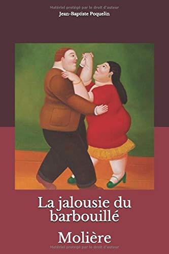La jalousie du barbouillé: Molière