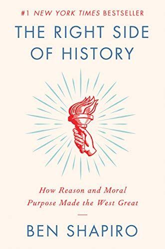Image of The Right Side of History: How Reason and Moral Purpose Made the West Great