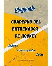 Cuaderno del Entrenador de Hockey - Diseña la estrategia y la preparación de tu equipo como un profesional: Libreta de tamaño A5 con plantillas de campo entero y medio campo de hockey