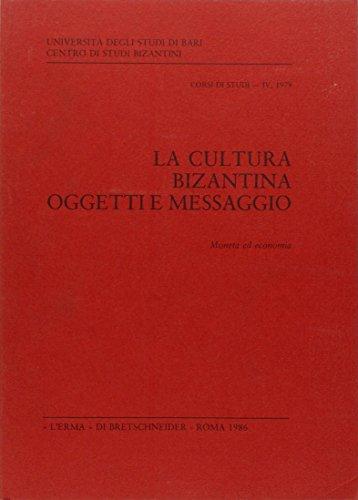 La cultura bizantina: oggetti e messaggio. Moneta ed economia
