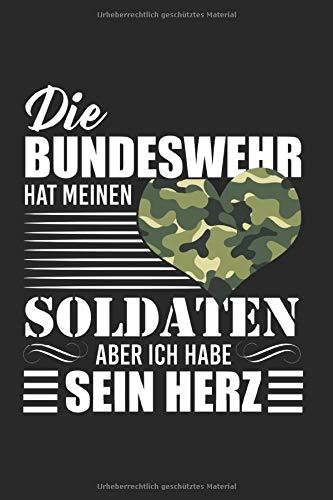 Die Bundeswehr Hat Meinen Soldaten Aber Ich Habe Sein Herz: Notizbuch A5 120 Seiten liniert