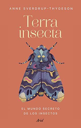 Terra insecta: El mundo secreto de los insectos (Ariel)
