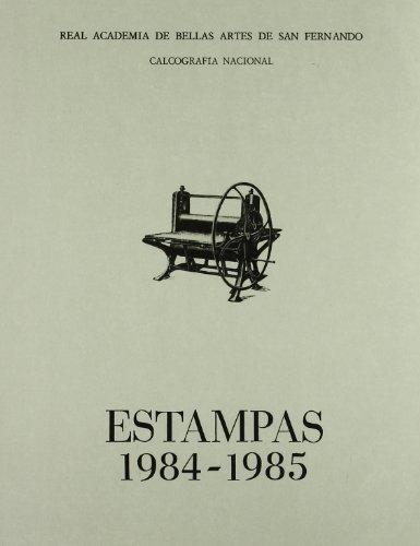 Estampas 1984-1985: elenco de estampas realizadas en España, durante los años 1984 y 1985, mediante las técnicas de xilografía, grabado calcográfico,...