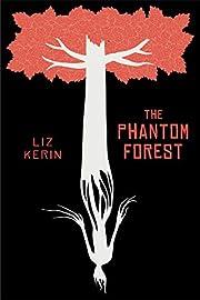 The Phantom Forest