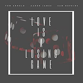 Love Is A Losing Game (feat. Thomas F. Arnold & Sam Hopkins) [Acoustic] (Acoustic)