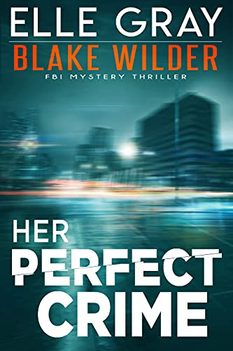 Her Perfect Crime (Blake Wilder ...