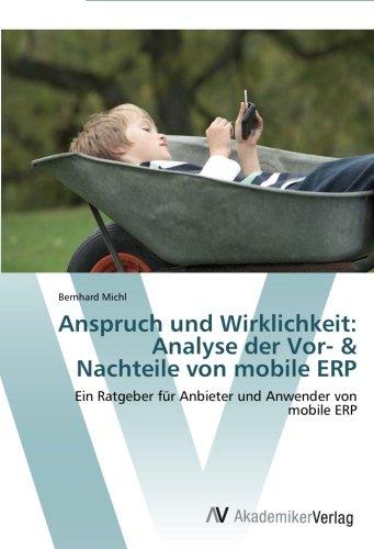 Anspruch und Wirklichkeit: Analyse der Vor- & Nachteile von mobile ERP: Ein Ratgeber für Anbieter und Anwender von mobile ERP