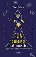 Fundamental Mathematics: A Voyage into the Quirky Universe of Maths and Jokes