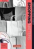 Shopping Matters - Third Edition - Komplette Neubearbeitung: A2-B2 - Handreichungen für den Unterricht: Mit 2 Audio-CDs und 1 CD-ROM