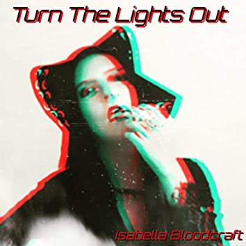 Turn the Lights Out