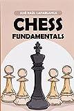 Chess Fundamentals (chess Strategy Books)-Capablanca, José Raúl