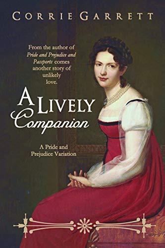 A Lively Companion (An Austen Ensemble Book 1) by [Corrie Garrett]