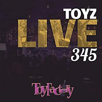 Toyz Live 345