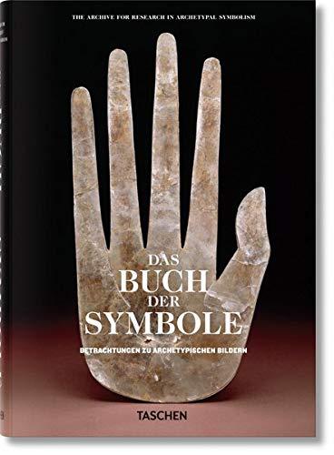 Das Buch der Symbole. Betrachtungen zu archetypischen Bildern: Betrachtungen zu archetypischen Bildern