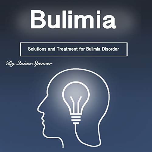 Bulimia: Solutions and Treatment for Bulimia Disorder cover art