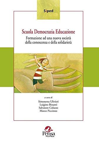 Scuola democrazia educazione. Formazione ad una nuova società della conoscenza e della solidarietà