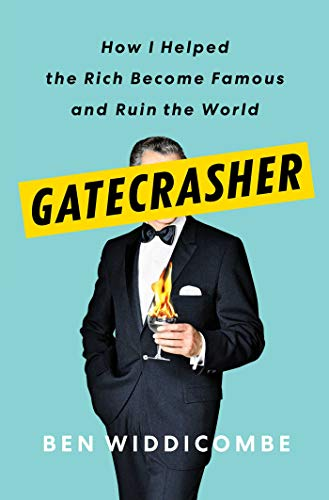 Compare Textbook Prices for Gatecrasher: How I Helped the Rich Become Famous and Ruin the World  ISBN 9781982128838 by Widdicombe, Ben