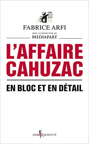 L'Affaire Cahuzac. En bloc et en détail