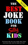 The Best Joke Book for Silly Kids. The Funniest...