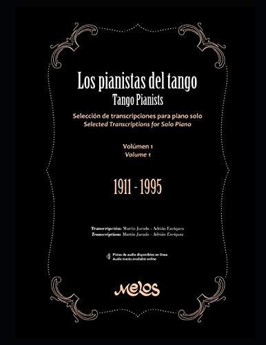Los pianistas del tango / Tango Pianist: Selección de transcripciones para piano solo. Edición Castellano / Inglés