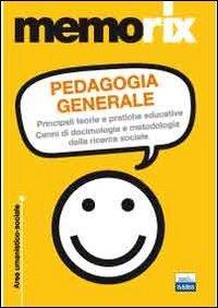 Pedagogia generale. Principali teorie e pratiche educative. Cenni di docimologia e metodologia della ricerca sociale