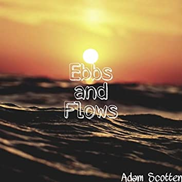 Ebbs and Flows