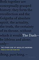 The Dash—The Other Side of Absolute Knowing (Short Circuits)