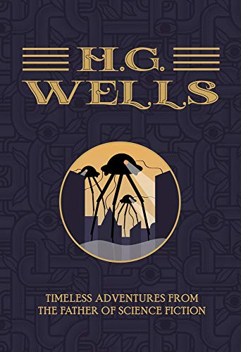 H.G. Wells: Timeless Adventures from the Father of Science Fiction Montana