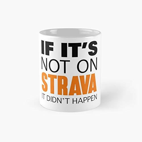 If It's Not On Strava It Didn't Happen Classic Mug | Best Gift Funny Coffee Mugs 11 Oz