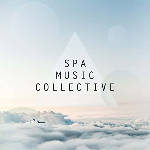 Spa & Relaxation & Spa Music Collective & Sleep Songs 101