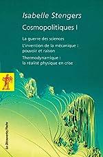 Cosmopolitiques I (01) d'Isabelle STENGERS