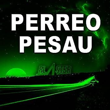 Perreo Pesau Blaster Dj